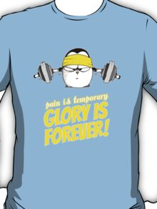 Pain Is Temporary, Glory Is Forever! v.2 T-Shirt