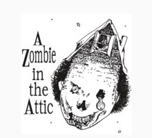 Zombie in the Attic by sinistergrynn
