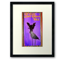 Let Your Love Grow Tall Framed Print