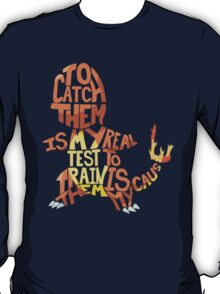 To catch them... T-Shirt