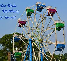 You Make My World Go 'Round! by Sheryl Gerhard