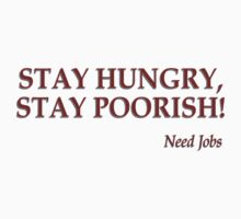 Stay hungry, stay poorish by matteogamba