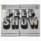 Peep Show by Chris  Bradshaw