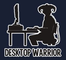Desktop Warrior by Evan Newman