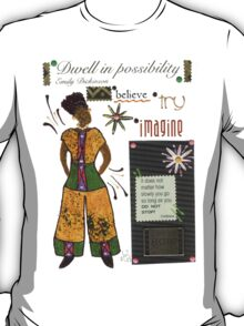 Dwell in Possibility T-Shirt T-Shirt