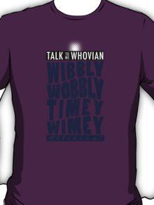 Talk Whovian to Me (Version 2) T-Shirt