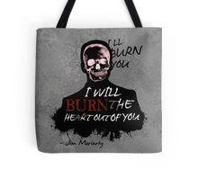 I'll Burn You Tote Bag