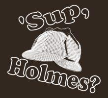 Sup Holmes Dark by AngryMongo