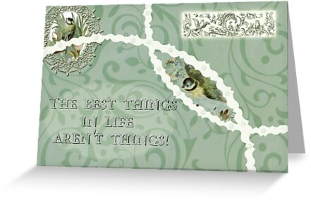 The best things in life aren't things! by Sandra Foster