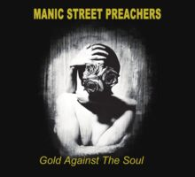 Manic Street Preachers, 1993 Gold Against The Soul by Mixtape