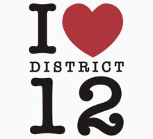 I Love District 12 (for light tee's) by PEZRULEZ