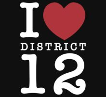 I Love District 12 (for dark tee's) by PEZRULEZ