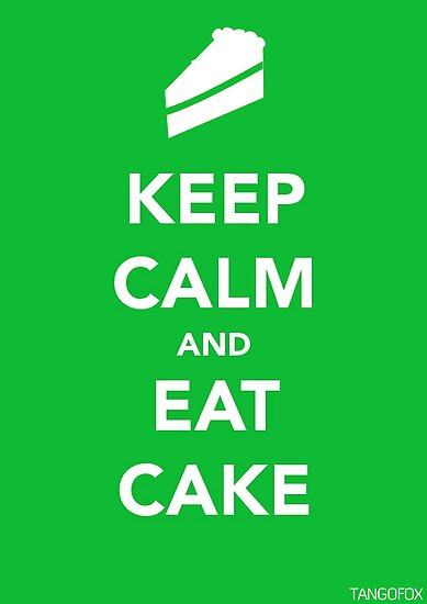 Keep Calm & Eat Cake by thetangofox