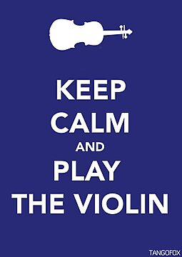 Keep Calm & Play Violin by thetangofox