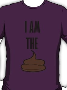 I am the shit T-Shirt