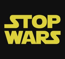 STOP WARS 2 by monica90