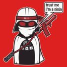Trust me i&#x27; m a Ninja! by yanmos