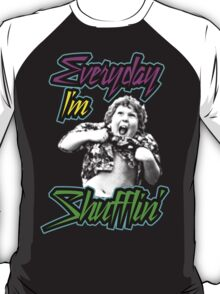 Every Day I'm (Truffle) Shufflin' T-Shirt