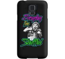 Every Day I'm (Truffle) Shufflin' Samsung Galaxy Case/Skin