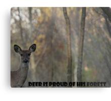 Deer Is Proud of his Forest! Metal Print
