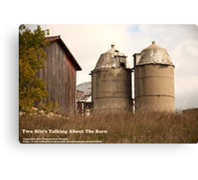 Two Silos Talking About The Barn Canvas Print