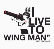 I LIVE TO WINGMAN  by ILC Tees