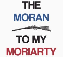 The Moran To My Moriarty T-Shirt