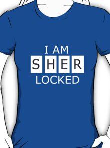 I AM SHER - LOCKED T-Shirt