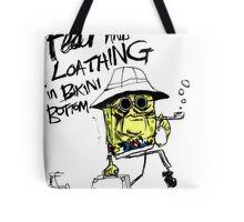 Fear and Loathing in Bikini Bottom Tote Bag