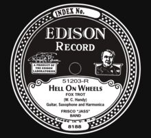"Edison Record label ""Hell On Wheels"" shirt by BrBa"