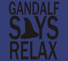 Gandalf says relax by shoutitout