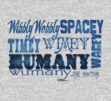 """Wibbly Wobbly, Timey Wimey, Spacey Wacey, Humany Wumany"" T-Shirt"
