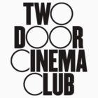 Two Door Cinema Club by SamuelBartrop