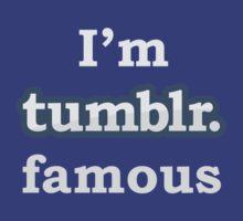 I'm Tumblr Famous by jackholmes