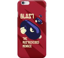 Blast the Mustachioed Menace iPhone Case/Skin
