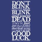 Doctor Who - Blink - Don't Blink - Tee by heavenlygeekdom