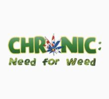 Chronic: Need for Weed Logo by bittermanfilms