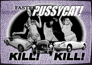 Faster Pussycat! Kill! Kill! by dennis william gaylor