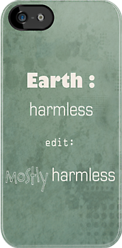 Earth : mostly harmless by redrockit