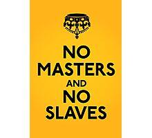No Masters And No Slaves Photographic Print