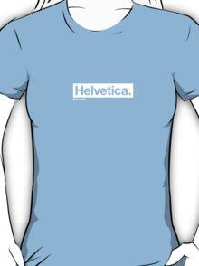 Helvetica - font snob T-Shirt