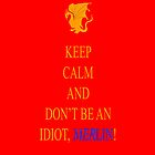 Don't be an Idiot, Merlin by Emerlyn