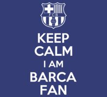 KEEP CALM IM BARCA FAN by alexcool