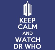 KEEP CALM AND WATCH DR WHO by alexcool