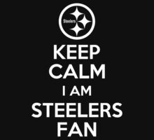 KEEP CALM IM STEELERS FAN by alexcool