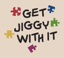 Get Jiggy With It by popularthreadz