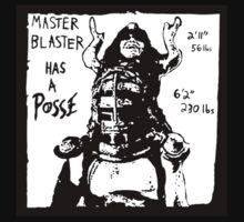 Master Blaster has a Posse by raygunrobyn