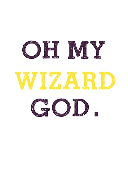 Oh my WIZARD God.  by nimbusnought