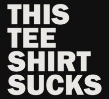 This Tee Shirt Sucks by Susan Tong