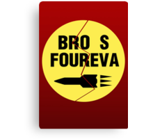 Bro s Foureva Canvas Print